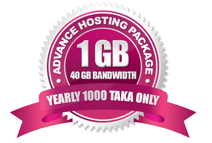 Advance Hosting Package (1GB) Yearly 1000 Taka Only.