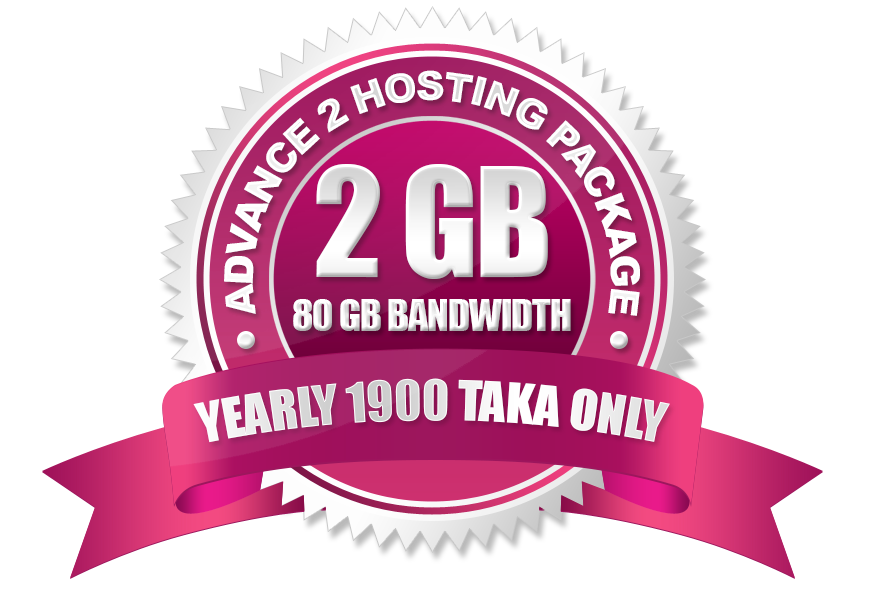 Advance 2 Hosting (2GB) Yearly 1900 Taka Only.