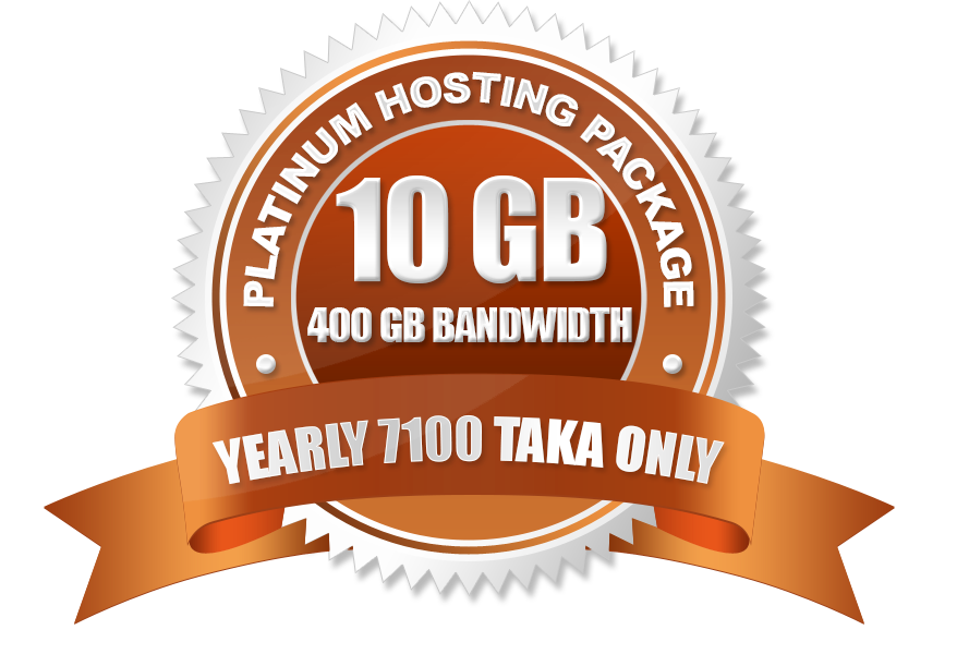 Platinum Hosting Package(10GB) Yearly 7100 Taka Only.