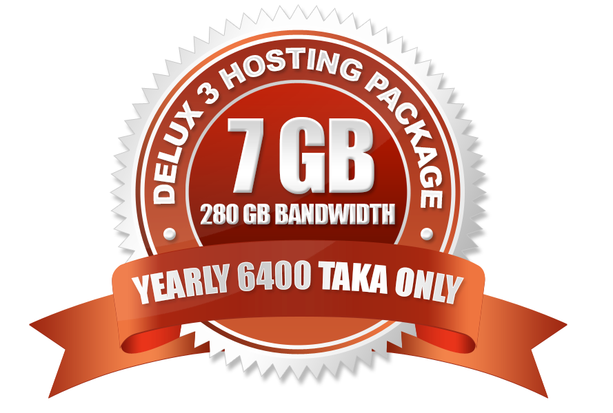 Delux 2 Hosting Package (7GB) Yearly 6400 Taka Only.